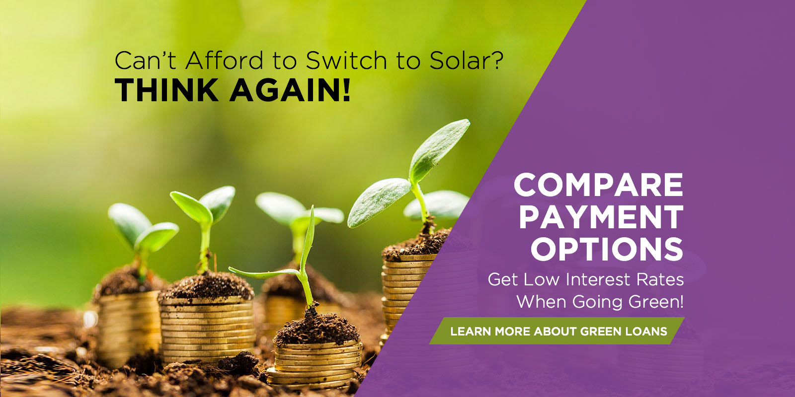 Can't Afford to Switch to Solar? Think Again! Compare Payment Options. Get Low Interest Rates When Going Green!